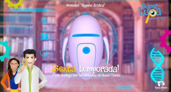 """Nuevo Tiempo lanza sexta temporada de """"Super Lupa"""""""