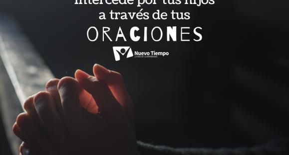 Intercede por tus hijos a través de tus oraciones – Hogares de esperanza