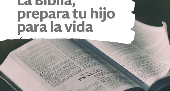 La biblia, prepara tu hijo para la vida – Hogares de esperanza