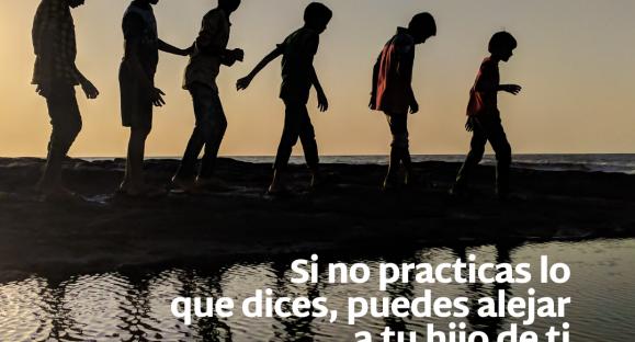 Si no practicas lo que dices, puedes alejar a tu hijo de ti – Hogares de esperanza