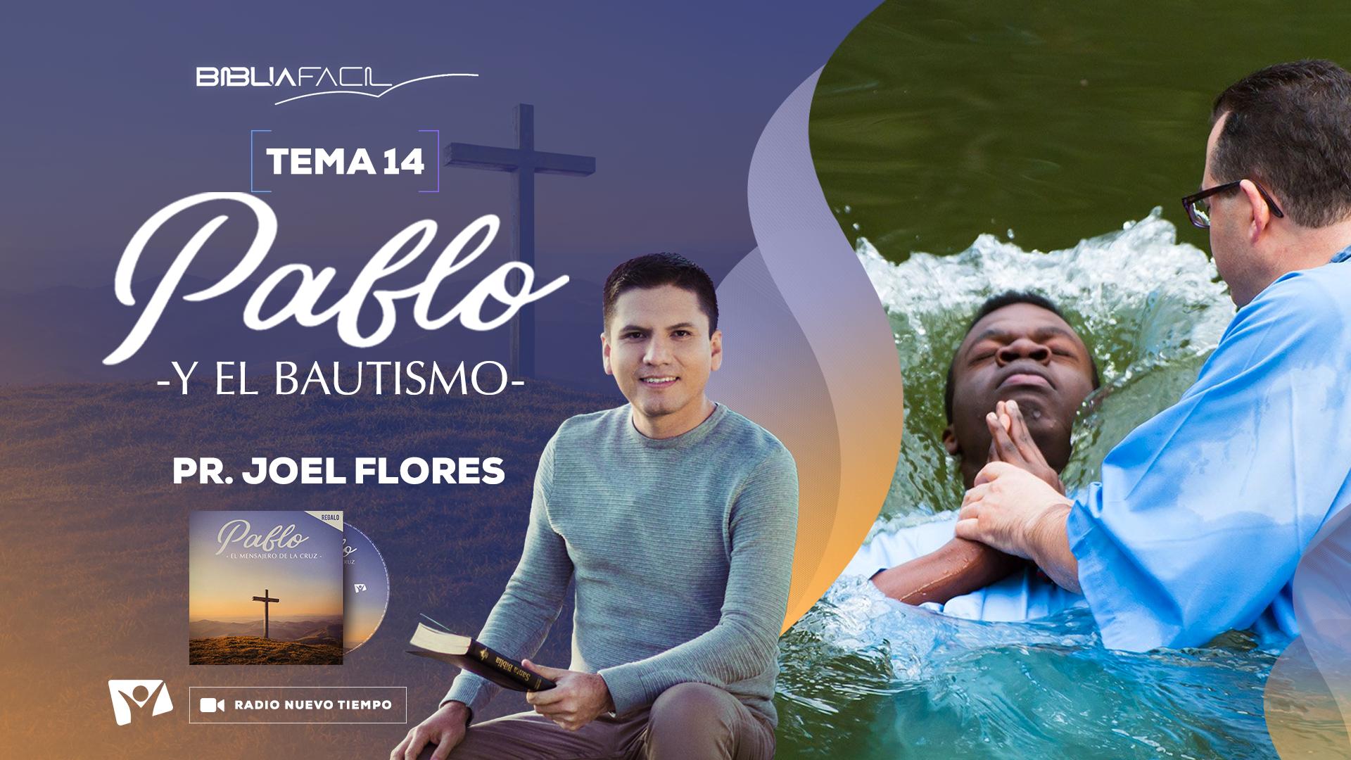 Biblia Fácil – Serie Pablo, el mensajero de la Cruz – Tema 14:  Pablo y el bautismo