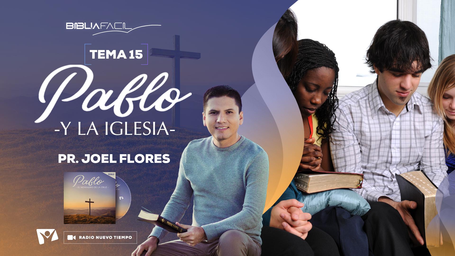 Biblia Fácil – Serie Pablo, el mensajero de la Cruz – Tema 15:  Pablo y la iglesia
