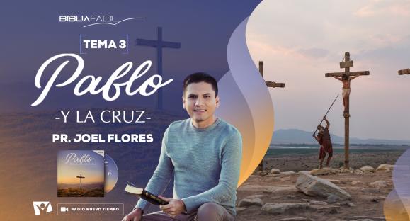 Biblia Fácil – Serie Pablo – Tema 03: Pablo y la cruz